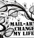 086-MAIL ART CHANGED MY LIFE! - 2009