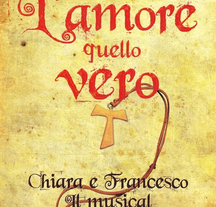 L'amore quello vero, il musical Chiara e Francesco